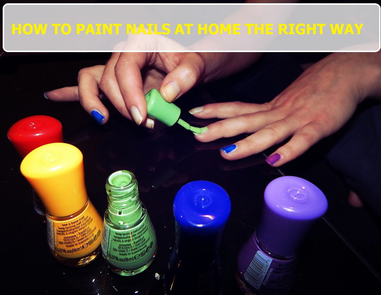 How To Paint Your Nails At Home Perfectly - [17 Insanely Easy Steps ...
