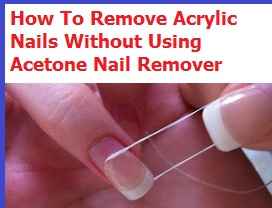 How do you get acrylic nails off quickly