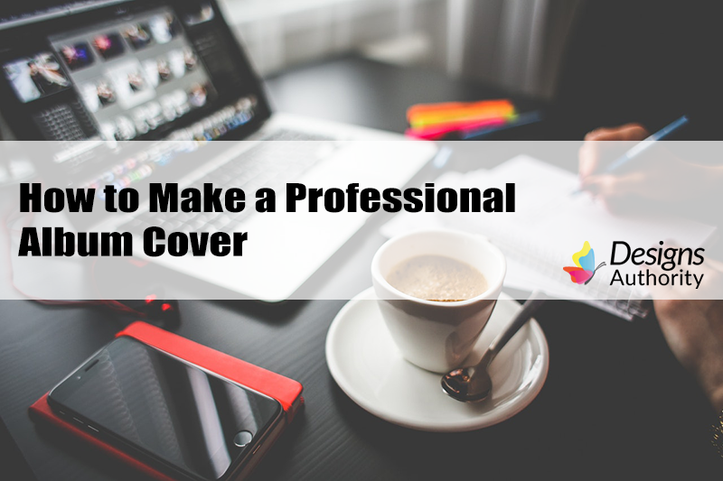 How to Make a Professional Album Cover